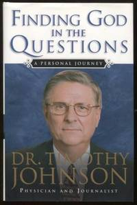 Finding God in the Questions: A Personal Journey  A Personal Journey