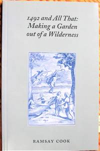 image of 1492 and All That: Making a Garden Out of Wilderness