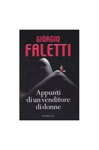 Appunti Di Un Venditore Di Donne by  Giorgio Faletti - Paperback - from World of Books Ltd (SKU: GOR003334529)