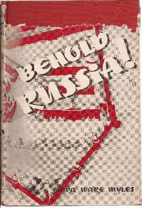 Behold Russia! A Vivid Description of Modern European Russia by  Nora Ware *Author SIGNED!* Myles - Signed First Edition - 1944 - from Ed Conroy Bookseller (SKU: CONROY001512I)