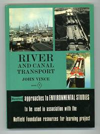 River and Canal Transport. Approaches to Environmental Studies Book 7
