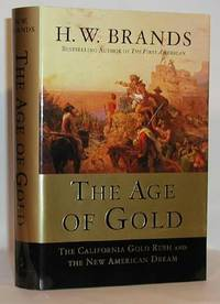 image of The Age of Gold The California Gold Rush and The New American Dream