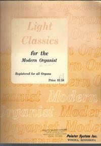 Light Classics for the Modern Organist - Registered for All Organs