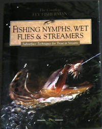 Fishing Nymphs, Wet Flies & Streamers, Subsurface Techniques for Trout in Streams