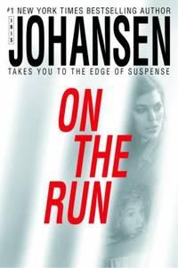 On the Run by Iris Johansen - Hardcover - 2005 - from ThriftBooks and Biblio.com