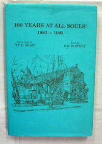 100 Years at All Souls' Anglican Church : East Adelaide 1883-1916 St. Peters 1916-1983 [Signed by Author]