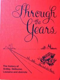 image of Through the Years: A Sociological History of the Ardley Delburne and Lousana Areas