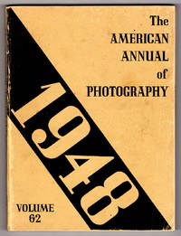 The American Annual of Photography 1948: Volume Sixty-Two