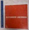 View Image 1 of 2 for Alexander Liberman: Painting and Sculpture, 1950-1970 Inventory #8975
