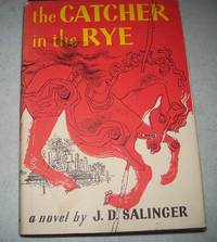 The Catcher in the Rye: A Novel by J.D. Salinger - Hardcover - 1951 - from Easy Chair Books (SKU: 174331)