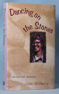 image of Dancing on the Stones : Selected Essays (Signed)