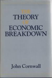 The Theory of Economic Breakdown:   An Institutional-Analytical Approach