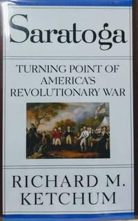 Saratoga:  Turning Point of America\'s Revolutionary War