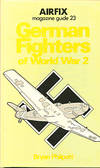 German Fighters Of World War 2 Airfix Magazine Guide 23