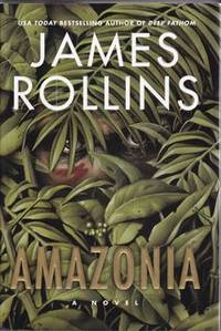 Amazonia by  James Rollins - First Edition - from Never Too Many Books and Biblio.co.uk