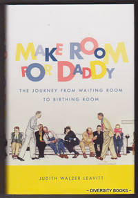 MAKE ROOM FOR DADDY : The Journey from Waiting Room to Birthing Room