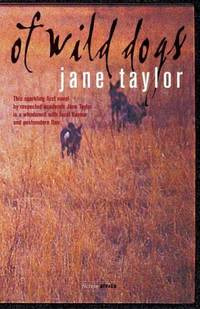 Of Wild Dogs (Fiction Africa) by Taylor, Jane
