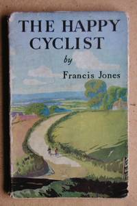 The Happy Cyclist. by  Francis Jones - Paperback - First Edition - 1948 - from N. G. Lawrie Books. (SKU: 43358)