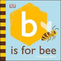 B is for Bee by Charlotte Milner - from The Saint Bookstore (SKU: A9780241406991)