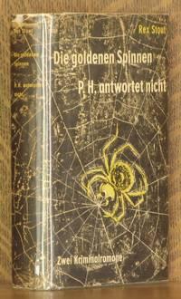 DIE GOLDENEN SPINNEN P. H. ANTWORTET NICHT