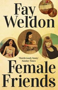 Female Friends by Fay Weldon - Paperback - from World of Books Ltd and Biblio.com
