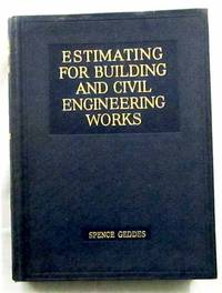 image of Estimating For Building and Civil Engineering Works.  For The Use of Builders, Public Works Contractors, Architects, Civil Engineers and Surveyors