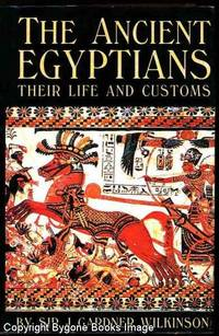 The Ancient Egyptians Their Life and Customs