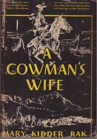 A COWMAN'S WIFE by  Mary Kidder Rak - Hardcover - First edition - 1934 - from High-Lonesome Books and Biblio.com