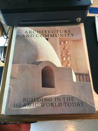 image of Architecture and Community: Building in the Islamic World Today