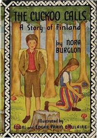 CUCKOO CALLS:A STORY OF FINLAND by  NORA BURGLON - from Aleph-Bet Books, Inc. and Biblio.com
