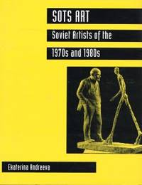 SOTS ART. Soviet Artists of the 1970s and 1980s