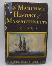 image of The Maritime History of Massachusetts 1783-1860