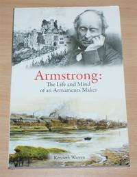 image of Armstrong: The Life and Mind of an Armaments Maker