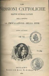 Le Missioni Cattoliche Bullettino Settimanale Illustrato Dell'Opera La Propagazione Della Fede, Anno Quinto