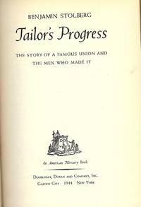 TAILOR'S PROGRESS:THE STORY OF A FAMOUS UNION AND THE MEN WHO MADE IT