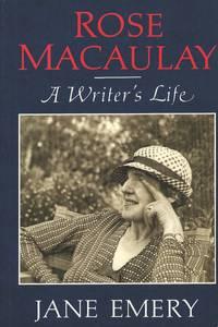 Rose Macaulay.  A Writer's Life