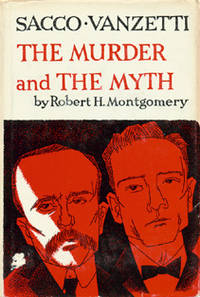 Sacco-Vanzetti: The Murder and the Myth.