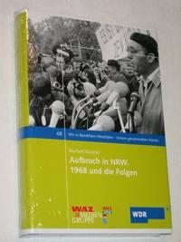 Aufbruch in NRW. 1968 und die Folgen