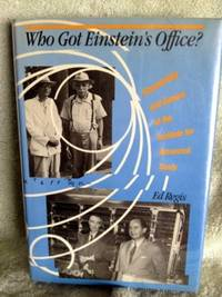 image of Who Got Einstein's Office: Eccentricity and Genius at The Institute for Advanced Study