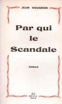 Par qui le scandale