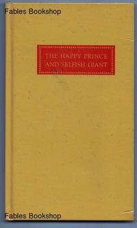 THE HAPPY PRINCE AND THE SELFISH GIANT.