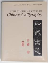Four Thousand Years of Chinese Calligraphy