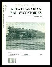 GREAT CANADIAN RAILWAY STORIES - Volume Two - Fall 1993
