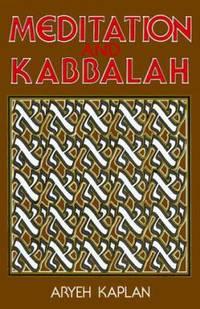 Meditation and Kabbalah by Aryeh Kaplan - 1982