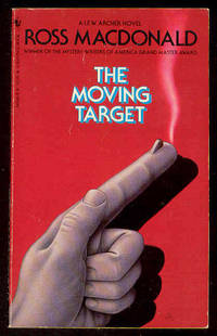 THE MOVING TARGET  -   Lew Archer , Private Investigator by Ross MacDonald , Aka Kenneth Millar, John Ross MacDonald - 1984