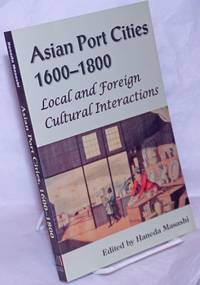 image of Asian Port Cities 1600-1800; Local and Foreign Cultural Interactions