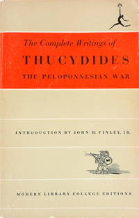 The Complete Writings of Thucydides: The Peloponnesian War