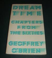 image of Dream Time: Chapters from the Sixties
