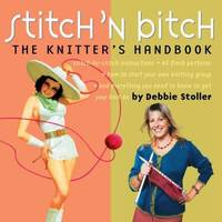 Stitch 'n Bitch : The Knitter's Handbook by Debbie Stoller - Paperback - 2004 - from ThriftBooks (SKU: G0761128182I4N00)