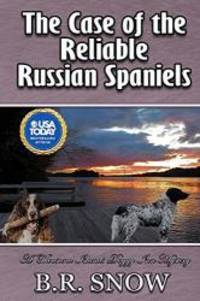 The Case of the Reliable Russian Spaniels (The Thousand Islands Doggy Inn Mysteries) (Volume 18)